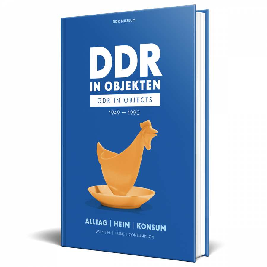 Book / Collection Volume I »GDR in Objects 1949-1990 Daily Life, Home, Consumption«